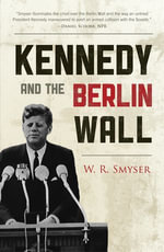 Kennedy and the Berlin Wall :