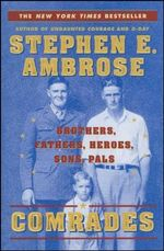 Comrades : Brothers, Fathers, Heroes, Sons, Pals - Stephen E. Ambrose