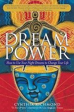 Dream Power : How to Use Your Night Dreams to Change Your Life - Cynthia Richmond