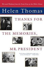 Thanks for the Memories, Mr Preside : Wit and Wisdom from the Front Row at the White House