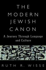The Modern Jewish Canon : A Journey Through Language and Culture - Ruth R. Wisse
