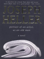 Portrait of an Artist, as an Old Man - Joseph Heller