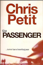 The Passenger : Terror Has A Boarding Pass - Chris Petit