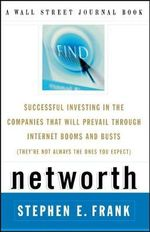 Networth : A Guide to Investing in the Internet Economy - Stephen Frank