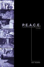 P.E.A.C.E. : A Novel of Police Terror - Guy Holmes