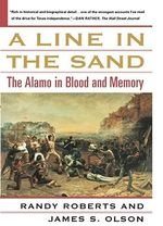 A Line in the Sand : The Alamo in Blood and Memory - Randy Roberts