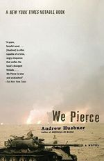 We Pierce : A Novel - Andrew Huebner