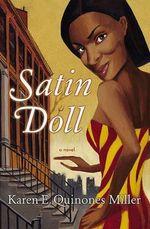 Satin Doll : A Novel - MILLER KAREN E QUINONES