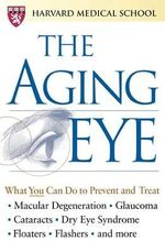 The Aging Eye : Changing Identities, Challenging Myths - Harvard Medical School