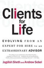Clients for Life : How Great Professionals Develop Breakthrough Relationships - Andrew Sobel