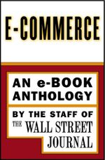 e-Commerce : An e-Book Special Report - The Staff of the Wall Street Journal