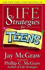 Life Strategies for Teens : The 7 Keys to Weight Freedom - Jay McGraw