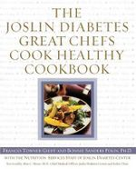 The Joslin Diabetes Great Chefs Cook Healthy Cookbook - Frances Towner Giedt