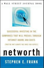 Networth : Successful Investing in the Companies* That Will Prevail through Internet Booms and Busts  *(They're not always the ones you expect) - Steve Frank