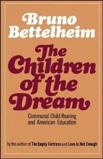 The Children of the Dream - Bruno Bettelheim