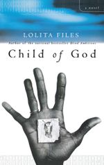 Child of God : A Novel - Lolita Files