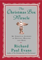 Christmas Box Miracle : My Spiritual Journey of Destiny, Healing, and Hope - Evans Richard Paul