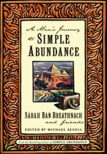 A Man's Journey to Simple Abundance - Sarah Ban Breathnach