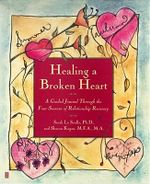 Healing a Broken Heart : A Guided Journal - Sarah Lasaulle