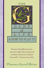 The Game of Life : & How to Play It - Florence Scovel Shinn