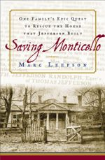 Saving Monticello : The Levy Family's Epic Quest to Rescue the House that Jefferson Built - Marc Leepson