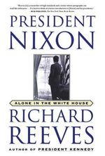 President Nixon : Alone in the White House - Richard Reeves