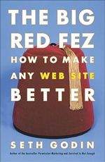 The Big Red Fez : How to Make Any Web Site Better - Seth Godin