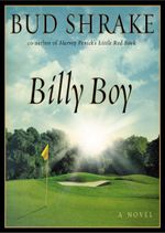 Billy Boy : A Novel - Bud Shrake