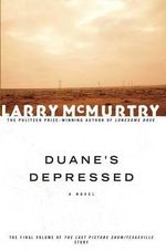 Duane'S Depressed : Last Picture Show Trilogy - Mcmurtry