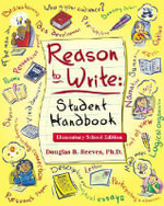Reason to Write : Student Handbook - Douglas B. Reeves