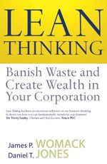 Lean Thinking : Banish Waste and Create Wealth in Your Corporation - James P. Womack
