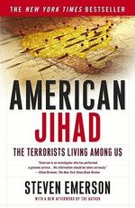 American Jihad : The Terrorists Living among Us - Emerson