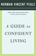 A Guide to Confident Living - Norman Vincent Peale