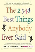 The 2, 548 Best Things Anybody Ever Said : 3, 400 Hilarious Laugh Lines to Tickle Your Funny ...