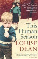 This Human Season - Louise Dean