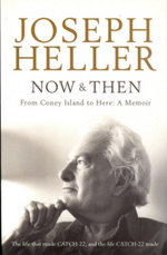 Now and Then : A Memoir - From Coney Island to Here - Joseph Heller