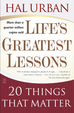Life's Greatest Lessons : 20 Things That Matter - Hal Urban