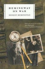Hemingway on War - Ernest Hemingway