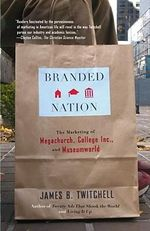 Branded Nation : Our Love Affair with Luxury - James Twitchell