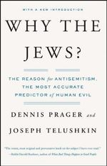 Why the Jews? : The Reason for Anti-Semitism - Dennis Prager