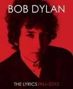 Lyrics : 1962-2001 - Bob Dylan