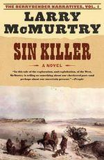 Sin Killer : Berrybender Narratives - Larry McMurtry