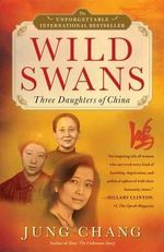 Wild Swans : Three Daughters of China - Jung Chang