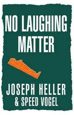 No Laughing Matter - Joseph L Heller