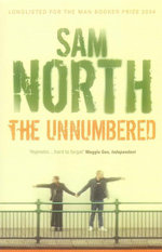 The Unnumbered : Longlisted For The Man Booker Prize 2004 - Sam North