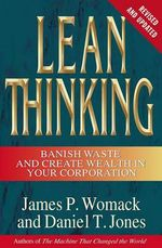 Lean Thinking : Banish Waste and Create Wealth in Your Corporation, Revised and Updated - James P Womack