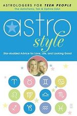 Astro Style : Star-Studded Advice for Love, Life and Looking Good - Ophira Edut