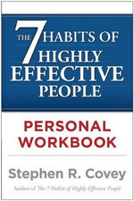 The 7 Habits of Highly Effective People Workbook : Personal Workbook - Stephen R. Covey