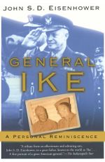 General Ike : A Personal Reminiscence - John Eisenhower