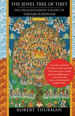 Jewel Tree of Tibet : The Enlightenment Engine of of Tibetan Buddhism - Robert Thurman